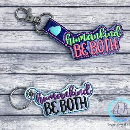 HumanKind Be Both, Key fob, Snap tab, Eyelet Fob, Embroidery Design, Digital File