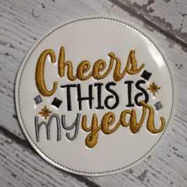This Is My Year, COASTER, Embroidery Design, Digital File