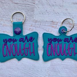 You Are Enough, Keyfobs, Embroidery Design, Digital File