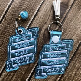 Do the next right thing, Keyfobs, Embroidery Design, Digital File