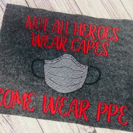 Heroes Wear PPE, Satin Stitches, Embroidery Design, Digital File