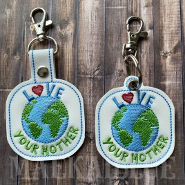 Love Your Mother, Earth Day, Keyfobs, Embroidery Design, Digital File